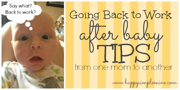 Back to Work After Baby: 4 Tips From One Mom to Another ...