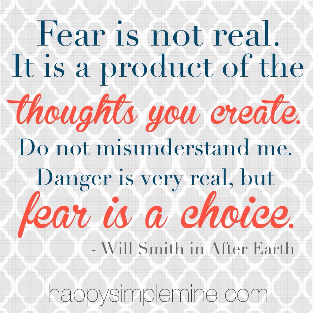 Fear is not real.